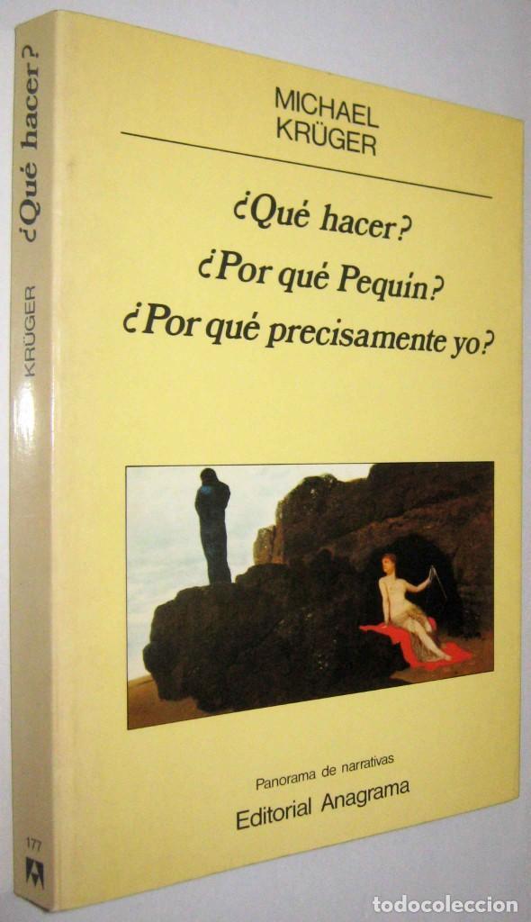 ¿QUE HACER? - ¿POR QUE PEQUIN? - ¿POR QUE PRECISAMENTE YO? - MICHEL KRUGER (Libros de Segunda Mano (posteriores a 1936) - Literatura - Narrativa - Otros)