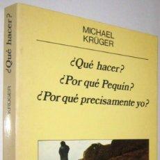 Libros de segunda mano: ¿QUE HACER? - ¿POR QUE PEQUIN? - ¿POR QUE PRECISAMENTE YO? - MICHEL KRUGER. Lote 287548373