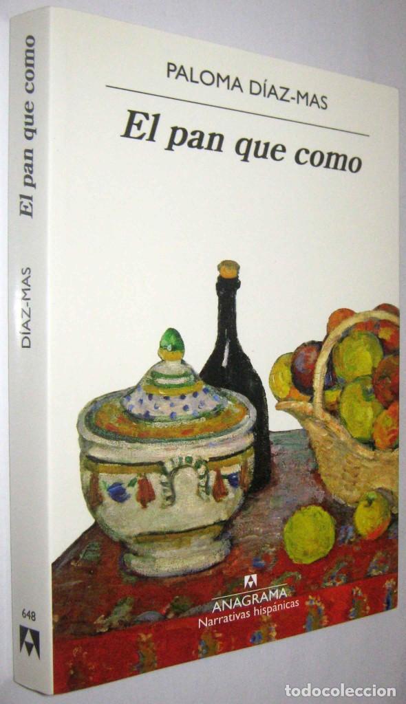 EL PAN QUE COMO - PALOMA DIAZ-MAS (Libros de Segunda Mano (posteriores a 1936) - Literatura - Narrativa - Otros)