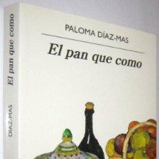 Libros de segunda mano: EL PAN QUE COMO - PALOMA DIAZ-MAS. Lote 287549763