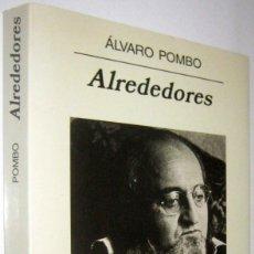 Libros de segunda mano: ALREDEDORES - ALVARO POMBO. Lote 287551243
