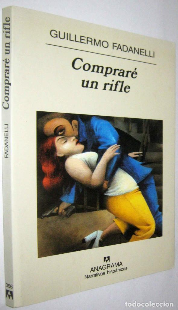 COMPRARE UN RIFLE - GUILLERMO FADANELLI (Libros de Segunda Mano (posteriores a 1936) - Literatura - Narrativa - Otros)