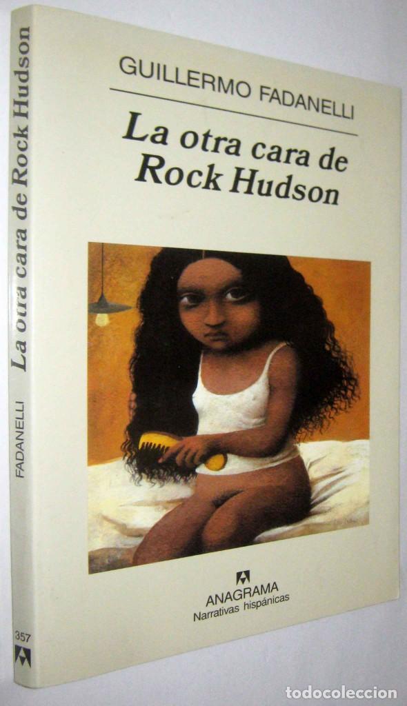 LA OTRA CARA DE ROCK HUDSON - GUILLERMO FADANELLI (Libros de Segunda Mano (posteriores a 1936) - Literatura - Narrativa - Otros)