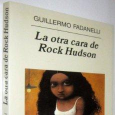 Libros de segunda mano: LA OTRA CARA DE ROCK HUDSON - GUILLERMO FADANELLI. Lote 287557028