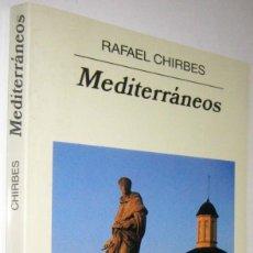 Libros de segunda mano: MEDITERRANEOS - RAFAEL CHIRBES. Lote 287578928