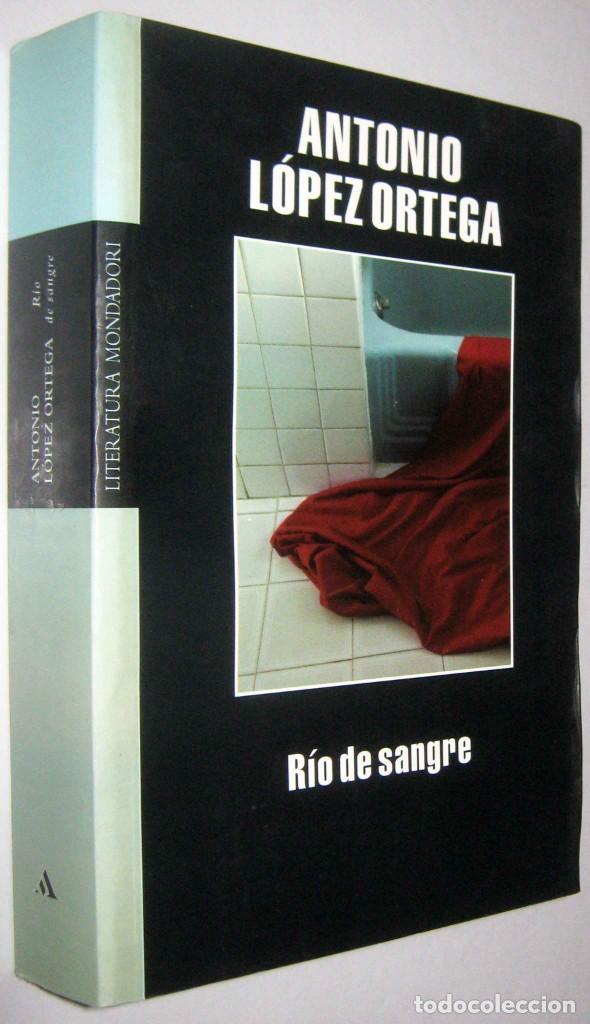 RIO DE SANGRE - ANTONIO LOPEZ ORTEGA - FIRMA Y DEDICATORIA DEL AUTOR (Libros de Segunda Mano (posteriores a 1936) - Literatura - Narrativa - Otros)