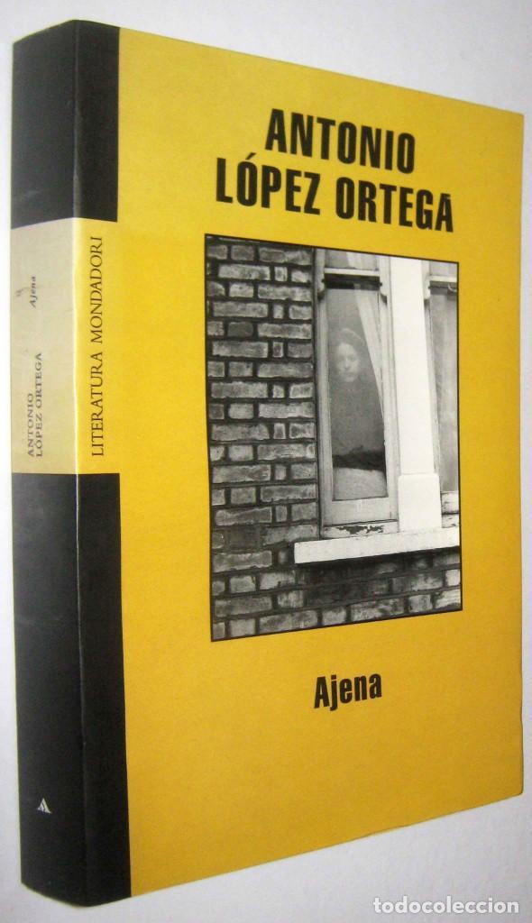 AJENA - ANTONIO LOPEZ ORTEGA - FIRMA Y DEDICATORIA DEL AUTOR (Libros de Segunda Mano (posteriores a 1936) - Literatura - Narrativa - Otros)