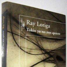 Libros de segunda mano: TOKIO YA NO NOS QUIERE - RAY LORIGA. Lote 287753028
