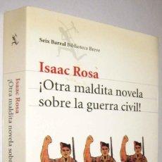 Libros de segunda mano: ¡OTRA MALDITA NOVELA SOBRE LA GUERRA CIVIL! - ISAAC ROSA. Lote 287911223