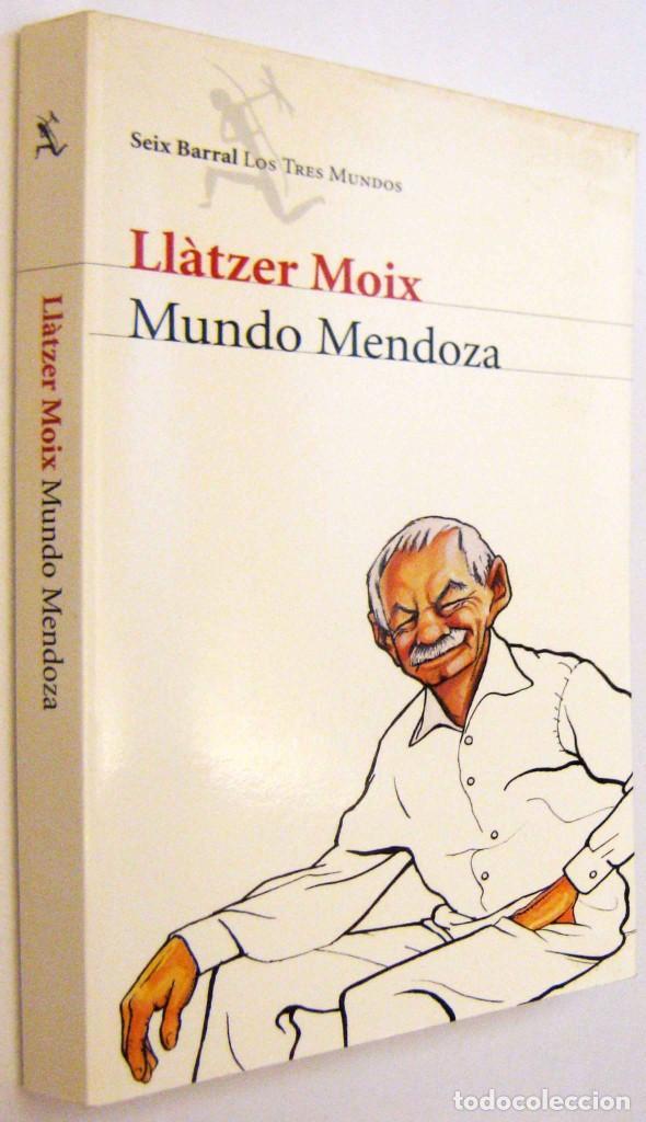 MUNDO MENDOZA - LLATZER MOIX (Libros de Segunda Mano (posteriores a 1936) - Literatura - Narrativa - Otros)