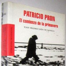 Libros de segunda mano: EL COMIENZO DE LA PRIMAVERA - PATRICIO PRON. Lote 287915023