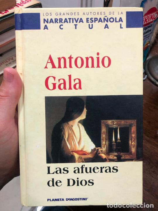 LIBRO ANTONIO GALA - LAS AFUERAS DE DIOS - 397 PAG. (Libros de Segunda Mano (posteriores a 1936) - Literatura - Narrativa - Otros)