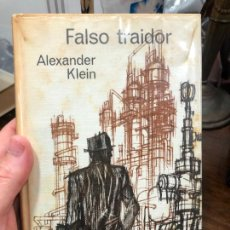 Libros de segunda mano: LIBEO FALSO TRAIDOR - ALEXANDER KLEIN - 288 PAG.. Lote 287922508