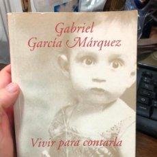 Libros de segunda mano: LIBRO GABRIEL GARCIA MARQUEZ - VIVIR PARA CONTARLA - 527 PAG.. Lote 287925833