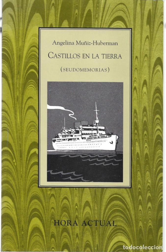 ANGELINA MUÑIZ-HUBERMAN: CASTILLOS EN LA TIERRA (SEUDOMEMORIAS). EDS. DEL EQUILIBRISTA, MÉXICO, 1995 (Libros de Segunda Mano (posteriores a 1936) - Literatura - Narrativa - Otros)