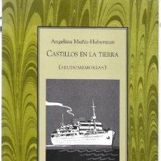 Libros de segunda mano: ANGELINA MUÑIZ-HUBERMAN: CASTILLOS EN LA TIERRA (SEUDOMEMORIAS). EDS. DEL EQUILIBRISTA, MÉXICO, 1995. Lote 287926603