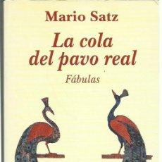 Libros de segunda mano: MARIO SATZ : LA COLA DEL PAVO REAL (FÁBULAS). ED. KAIRÓS, 2000. Lote 287926803