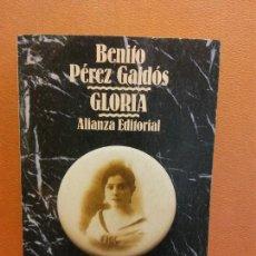 Libros de segunda mano: GLORIA. BENITO PÉREZ GALDÓS. ALIANZA EDITORIAL. Lote 288024698