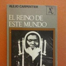Libros de segunda mano: EL REINO DE ESTE MUNDO. ALEJO CARPENTIER. SEIX BARRAL EDITORIAL.. Lote 288025298