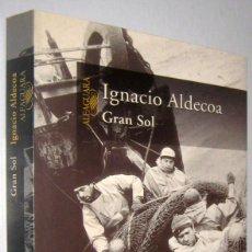 Libros de segunda mano: GRAN SOL - IGNACIO ALDECOA. Lote 288060743
