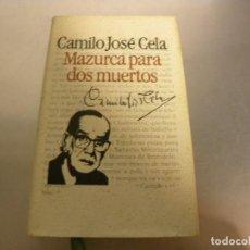 Libros de segunda mano: MAZURCA PARA DOS MUERTOS - CAMILO JOSE CELA. Lote 288071523