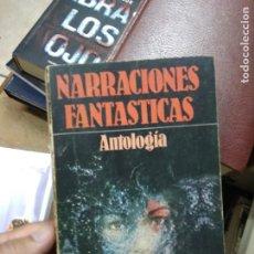 Libros de segunda mano: NARRACIONES FANTÁSTICAS ANTOLOGÍA. L.27774. Lote 288075008