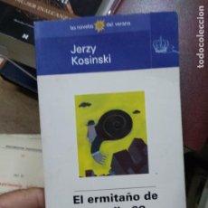 Libros de segunda mano: EL ERMITAÑO DE LA CALLE 69, JERZY KOSINSKI. L.27777. Lote 288075683