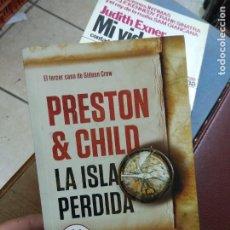Libros de segunda mano: LA ISLA PERDIDA, PRESTON & CHILD. L.27782. Lote 288076518