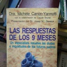 Libros de segunda mano: LAS RESPUESTAS DE LOS 9 MESES, DRA. MICHÈLE CANON-YANNOTTI. L.27783. Lote 288076658
