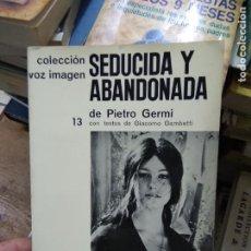 Libros de segunda mano: SEDUCIDA Y ABANDONADA, PIETRO GERMI. L.27784. Lote 288078073