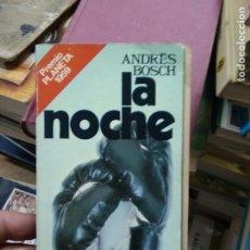 Libros de segunda mano: LA NOCHE, ANDRÉS BOSCH. L.27788. Lote 288079348