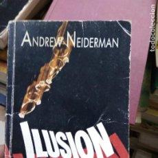 Libros de segunda mano: ILUSIÓN, ANDREW NEIDERMAN. L.27790. Lote 288079973