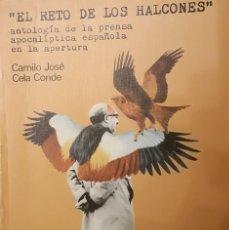 Libros de segunda mano: EL RETO DE LOS HALCONES (,ANTOLOGÍA DE LA PRENSA APOCLIPTICA ESPAÑOLA9 POR CAMILO JOSÉ CELA CONDE. Lote 288100948
