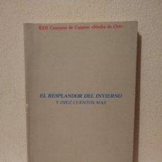 Libros de segunda mano: LIBRO - EL RESPLANDOR DEL INVIERNO Y DIEZ CUENTOS MAS - VARIOS - CONCURSO HUCHA DE ORO. Lote 288124428