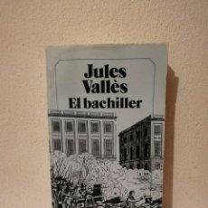 Libros de segunda mano: LIBRO - EL BACHILLER - VARIOS - JULES VALLES - BRUGUERA 1985. Lote 288124453