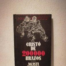 Libros de segunda mano: LIBRO - CRISTO DE 200000 BRAZOS - VARIOS - AGUSTI BARTRA - AÑO 1970 PLAZA Y JANES - 200.000. Lote 288124468