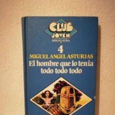 Libros de segunda mano: LIBRO- EL HOMBRE QUE LO TENÍA TODO - VARIOS - MIGUEL ÁNGEL ASTURIAS - CLUB BRUGUERA JOVEN 4. Lote 288124488