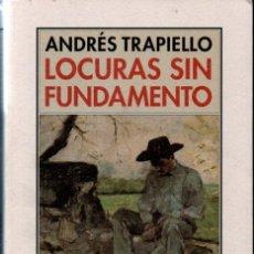 Libros de segunda mano: ANDRÉS TRAPIELLO : LOCURAS SIN FUNDAMENTO (PRE TEXTOS 2003). Lote 288133663
