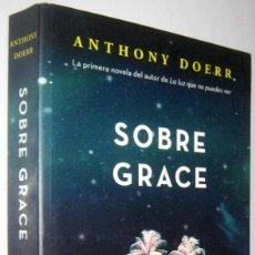 Libros de segunda mano: SOBRE GRACE - ANTHONY DOERR. Lote 288145473