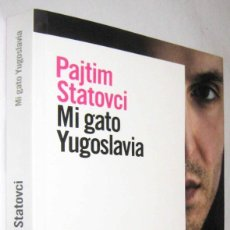Libros de segunda mano: MI GATO YUGOSLAVIA - PAJTIM STATOVCI. Lote 288156673