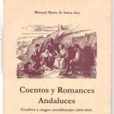 Libros de segunda mano: CUENTOS Y ROMANCES ANDALUCES. CUADROS Y RASGOS MERIDIONALES (1844-1869) MANUEL Mª DE SANTA ANA.(*). Lote 288337438