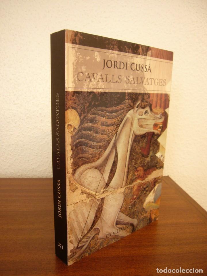 JORDI CUSSÀ: CAVALLS SALVATGES (COLUMNA, 2000) PERFECTE ESTAT. MOLT RARA PRIMERA EDICIÓ. (Libros de Segunda Mano (posteriores a 1936) - Literatura - Narrativa - Otros)