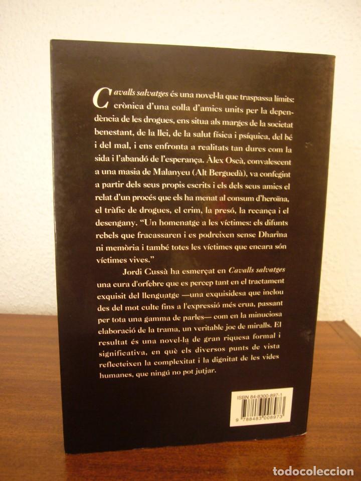 Libros de segunda mano: JORDI CUSSÀ: CAVALLS SALVATGES (COLUMNA, 2000) PERFECTE ESTAT. MOLT RARA PRIMERA EDICIÓ. - Foto 3 - 288350778