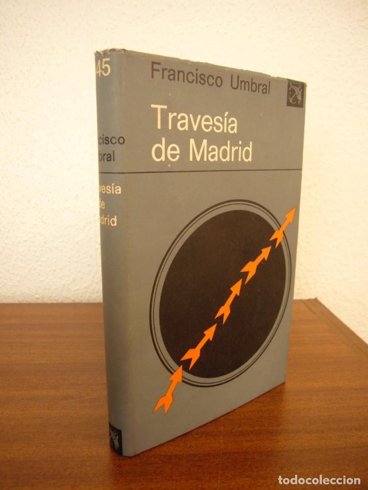 FRANCISCO UMBRAL: TRAVESÍA DE MADRID (DESTINO, 1974) MUY BUEN EJEMPLAR (Libros de Segunda Mano (posteriores a 1936) - Literatura - Narrativa - Otros)