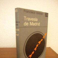 Libros de segunda mano: FRANCISCO UMBRAL: TRAVESÍA DE MADRID (DESTINO, 1974) MUY BUEN EJEMPLAR. Lote 288351043