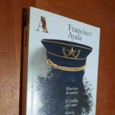 Libros de segunda mano: MUERTES DE PERRO. EL FONDOD EL VASO. FRANCISCO AYALA. ALIANZA EDITORIAL. BUEN ESTADO.. Lote 288412643