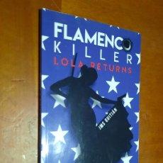 Libros de segunda mano: FLAMENCO KILLER. LOLA RETURNS. JMS GUITIÁN. RÚSTICA. BUEN ESTADO.. Lote 288412728
