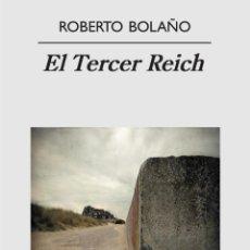 Libros de segunda mano: EL TERCER REICH. ROBERTO BOLAÑO. 1ª EDICIÓN.-NUEVO. Lote 288413243