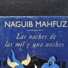 Libros de segunda mano: PRECIOSO LIBRO. LAS NOCHES DE LAS MIL Y UNA NOCHES. NAGUIB MAHFUZ. PLAZA & JANES. Lote 288417658