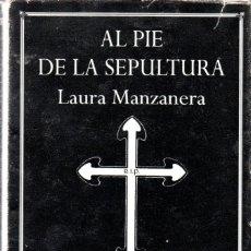 Libros de segunda mano: AL PIE DE LA SEPULTURA - LAURA MANZANERA - 500 LAPIDARIAS PERSONAJES HISTORICOS - EDHASA 2006. Lote 288489208